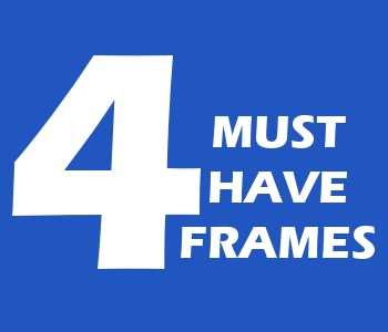 must-have-frames