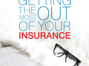 get the most out of your insurance