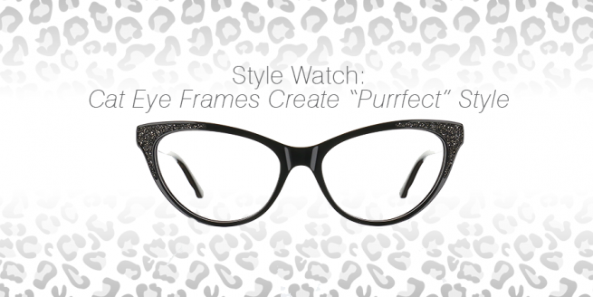 "Style Watch: Cat Eye Frames Create ""Purrfect"" Style – Fashion ..."