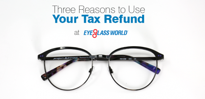 4bef21e08d70 Three Reasons to Use Your Tax Refund at Eyeglass World